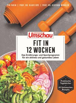 Apotheken Umschau: Genießen, bewegen und gesund bleiben von Bös,  Klaus, Farin,  Tim, Winkler,  Gertrud