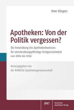 Apotheken: Von der Politik vergessen? von Hüsgen,  Uwe
