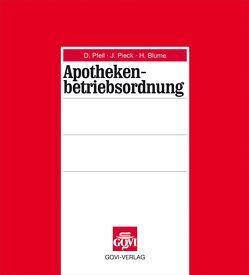 Apothekenbetriebsordnung von Blume,  Henning, Derix,  Stefan, Pfeil,  Dieter, Pieck,  Johannes, Preuschhof,  Arndt