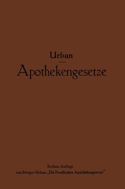 Apothekengesetze von Böttger-Urban,  NA, Urban,  Ernst