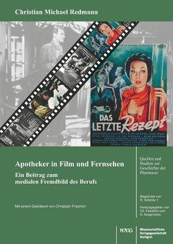 Apotheker in Film und Fernsehen. Ein Beitrag zum medialen Fremdbild des Berufs von Redmann,  Christian