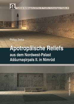 Apotropäische Reliefs aus dem Nordwest-Palast Assurnasirpals II. in Nimrud von Serba,  Philipp