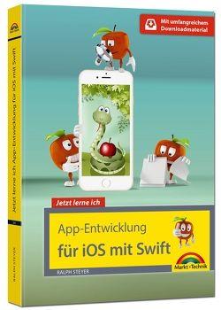 App Entwicklung für iOS mit Swift – Ideal für Einsteiger geeignet – ohne Vorkenntnisse direkt loslegen – so programmieren Sie Apps für iPhone und iPad von Steyer,  Ralph