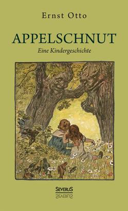 Appelschnut – Eine Kindheitsgeschichte auf Plattdeutsch von Ernst,  Otto