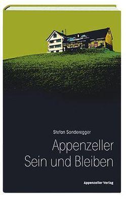 Appenzeller Sein und Bleiben von Sonderegger,  Stefan