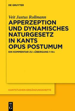 Apperzeption und dynamisches Naturgesetz in Kants Opus postumum von Rollmann,  Veit Justus