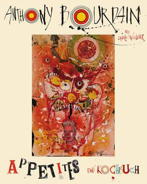Appetites von Bourdain,  Anthony