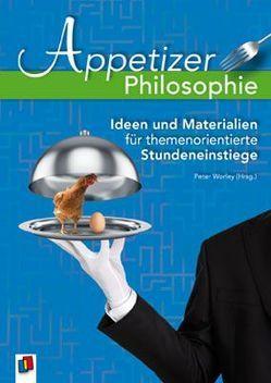 Appetizer Philosophie von Worley,  Peter