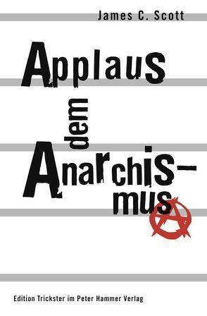 Applaus dem Anarchismus von Petermann,  Werner, Scott,  James C.