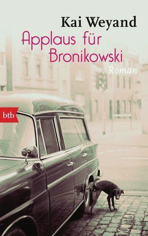 Applaus für Bronikowksi von Weyand,  Kai