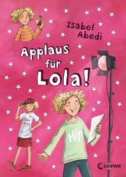 Applaus für Lola! von Abedi,  Isabel, Henze,  Dagmar