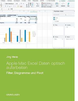 Apple Mac Excel Daten optisch aufarbeiten von Weiß,  Jörg