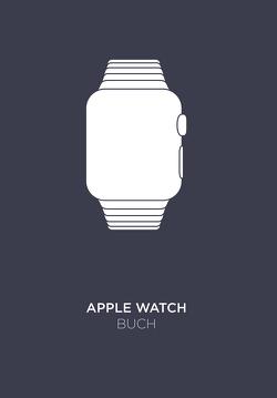 Apple Watch Buch von Matting,  Matthias