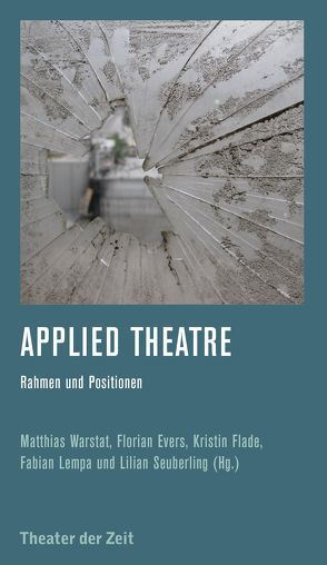 Applied Theatre von Evers,  Florian, Flade,  Kristin, Lempa,  Fabian, Seuberling,  Lilian, Warstat,  Matthias