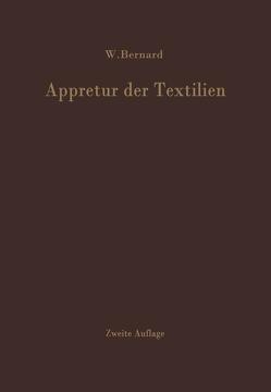 Appretur der Textilien von Bernard,  W.