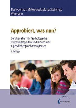 Approbiert, was nun? von Best,  Dieter, Gerlach,  Hartmut, Munz,  Dietrich, Stellpflug,  Martin H., Wittmann,  Lothar