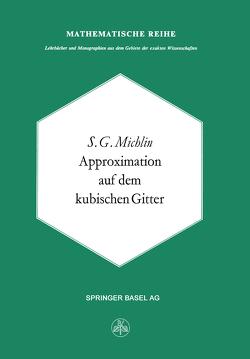 Approximation auf dem Kubischen Gitter von Michlin,  S.G.