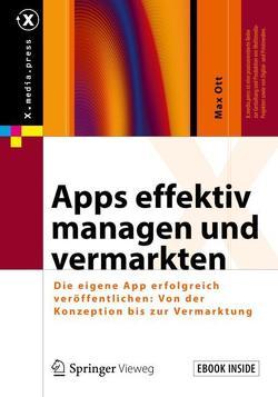 Apps effektiv managen und vermarkten von Ott,  Max