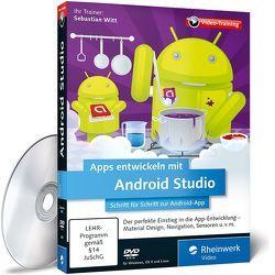 Apps entwickeln mit Android Studio von Witt,  Sebastian