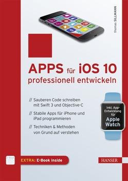 Apps für iOS 10 professionell entwickeln von Sillmann,  Thomas