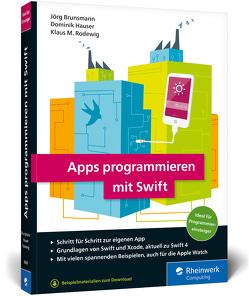 Apps programmieren mit Swift von Brunsmann,  Jörg, Hauser,  Dominik, Rodewig,  Klaus M.