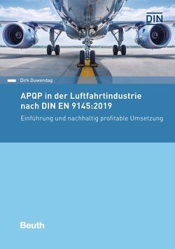 APQP in der Luftfahrtindustrie nach DIN EN 9145:2019 von Duwendag,  Dirk