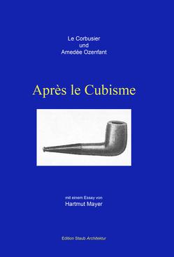 Après le Cubisme von Le Corbusier, Mayer,  Hartmut, Ozenfant,  Amedée, Philipp,  Klaus Jan