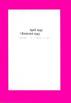 April 1943 / Kwiecien 1943 von Berliner Bündnis gegen IG Farben / Gruppe offene Rechnung, Brenner,  Alexander, Krasucki,  Ludwik, Kunstreich,  Tjark, Lustiger,  Arno