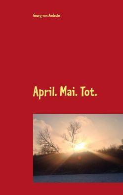 April. Mai. Tot. von Andechs,  Georg von
