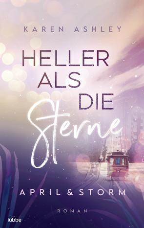 April & Storm – Heller als die Sterne von Ashley,  Karen