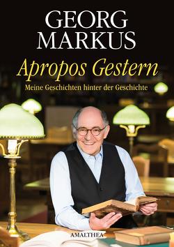 Apropos Gestern von Markus,  Georg