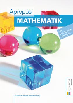 Apropos Mathematik von Pochop,  Renate, Prohaska,  Sabine