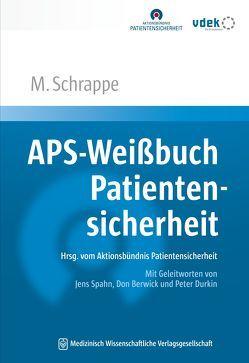 APS-Weißbuch Patientensicherheit von Schrappe,  Matthias