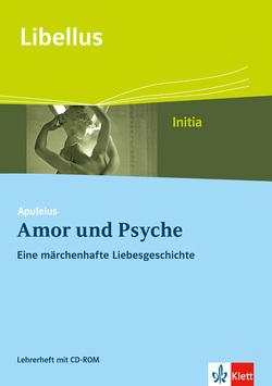 Apuleius: Amor und Psyche. Eine märchenhafte Liebesgeschichte