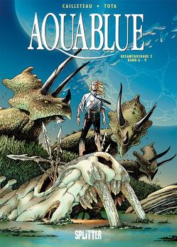 Aquablue Gesamtausgabe. Band 2 (6-9) von Cailleteau,  Thierry, Tota,  Ciro