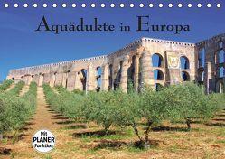 Aquädukte in Europa (Tischkalender 2019 DIN A5 quer) von LianeM