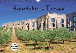 Aquädukte in Europa (Wandkalender 2019 DIN A3 quer) von LianeM