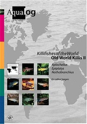 Aqualog. Reference fish of the world / Killifishes of the World, Old World Killis II von Glaser,  Ulrich sen., Glaser,  Wolfgang, Seegers,  Lothar