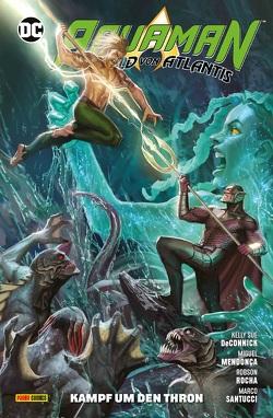 Aquaman – Held von Atlantis von Clark,  Jordan, DeConnick,  Kelly Sue, Hidalgo,  Carolin, Mendonça,  Miguel, Rocha,  Robson, Santucci,  Marco