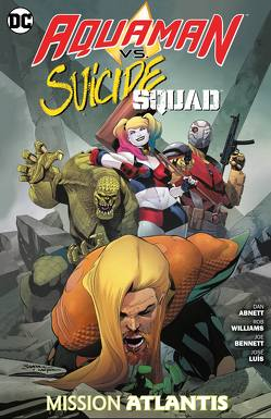 Aquaman vs. Suicide Squad: Mission Atlantis von Abnett,  Dan, Bennett,  Joe, Hidalgo,  Carolin, Luis,  Jose, Williams,  Rob