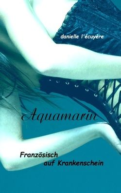 Aquamarin von Écuyère,  Danielle l'