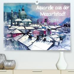 Aquarelle aus der Mozartstadt Salzburg (Premium, hochwertiger DIN A2 Wandkalender 2021, Kunstdruck in Hochglanz) von Pickl,  Johann