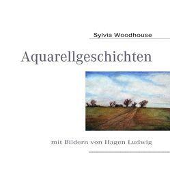 Aquarellgeschichten von Ludwig,  Hagen, Woodhouse,  Sylvia
