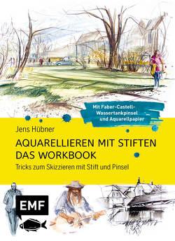 Aquarellieren mit Stiften – Das Workbook: Tricks zum Skizzieren mit Stift und Pinsel von Hübner,  Jens