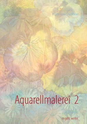 Aquarellmalerei  2 von Wacker,  Brigitte Anna Lina