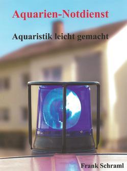 Aquarien-Notdienst von Schraml,  Frank