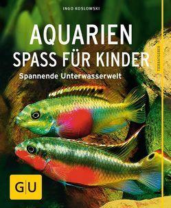Aquarien – Spaß für Kinder von Koslowski,  Ingo