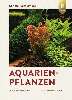 Aquarienpflanzen von Kasselmann,  Christel