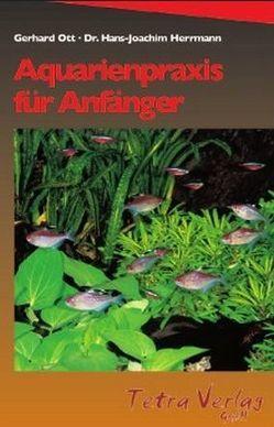 Aquarienpraxis für Anfänger von Herrmann,  Hans J, Ott,  Gerhard