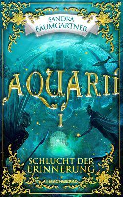 Aquarií-Schlucht der Erinnerung von Baumgärtner,  Sandra